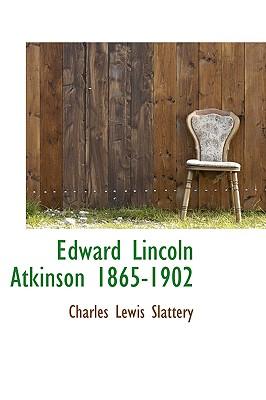 Edward Lincoln Atkinson 1865-1902 - Slattery, Charles Lewis
