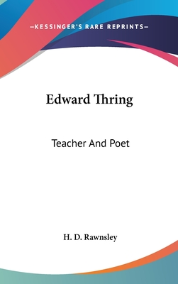 Edward Thring: Teacher and Poet - Rawnsley, H D