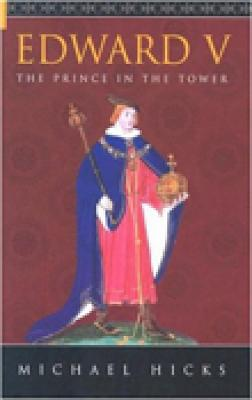 Edward V: The Prince in the Tower - Hicks, Michael