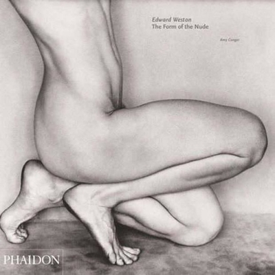 Edward Weston: The Form of Nude - Conger, Amy