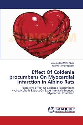 Effect of Coldenia Procumbens on Myocardial Infarction in Albino Rats - Mohd Abdul, Aleemuddin, and Papisetty, Krishna Priya