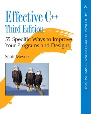 Effective C++: 55 Specific Ways to Improve Your Programs and Designs - Meyers, Scott