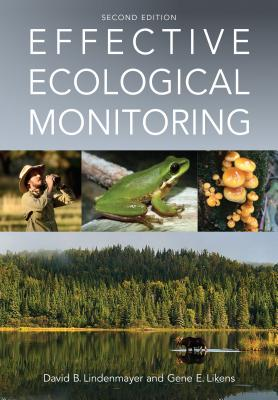Effective Ecological Monitoring - Lindenmayer, David B., and Likens, Gene E.