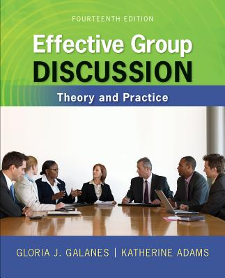 Effective Group Discussion: Theory and Practice - Galanes, Gloria J, and Adams, Katherine