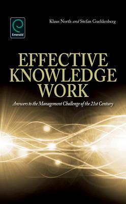 Effective Knowledge Work: Answers to the Management Challenges of the 21st Century - North, Klaus