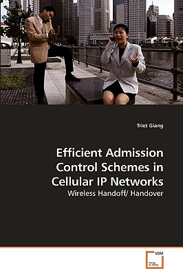 Efficient Admission Control Schemes in Cellular IP Networks - Giang, Triet