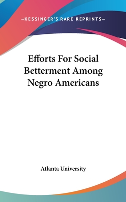 Efforts for Social Betterment Among Negro Americans - Atlanta University