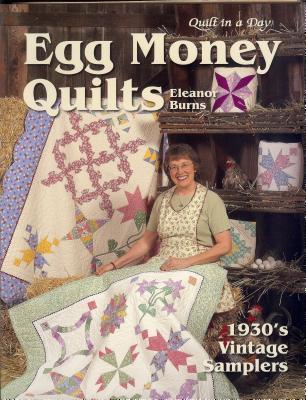Egg Money Quilts: 1930's Vintage Samplers - Burns, Eleanor