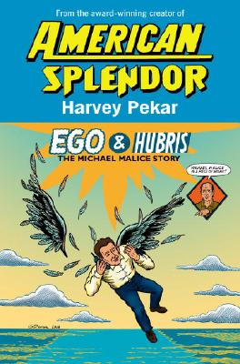Ego & Hubris: The Michael Malice Story - Pekar, Harvey