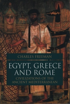 Egypt, Greece, and Rome: Civilizations of the Ancient Mediterranean -