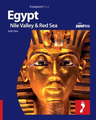 Egypt, Nile Valley & Red Sea: Full Colour Regional Travel Guide to Egypt, Nile Valley & Red Sea, Including Cairo - Footprint Handbooks