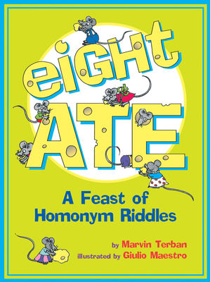 Eight Ate: A Feast of Homonym Riddles - Terban, Marvin