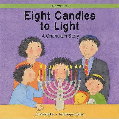 Eight Candles to Light: A Chanukah Story - Zucker, Jonny