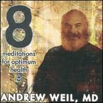 Eight Meditations for Optimum Health