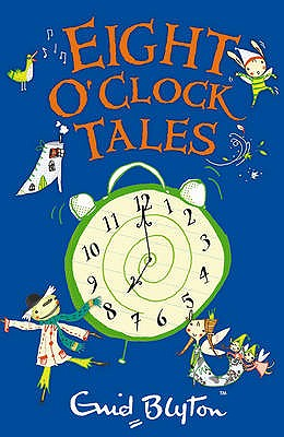 Eight O'Clock Tales - Blyton, Enid