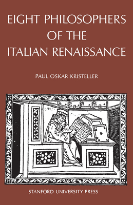 Eight Philosophers of the Italian Renaissance - Kristeller, Paul Oskar