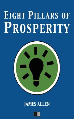 Eight Pillars of Prosperity - Allen, James