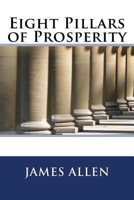 Eight Pillars of Prosperity - Allen, James
