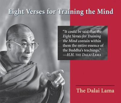 Eight Verses for Training the Mind - Dalai Lama
