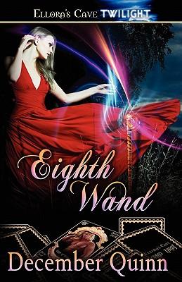 Eighth Wand - Quinn, December