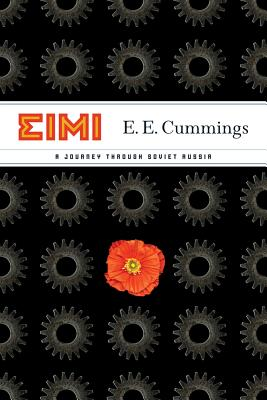 EIMI: A Journey Through Soviet Russia - Cummings, E E, and Friedman, Norman, Dr., MD (Afterword by), and Bell, Madison Smartt (Preface by)