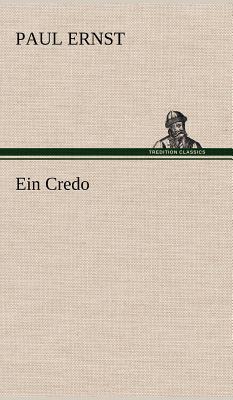 Ein Credo - Ernst, Paul