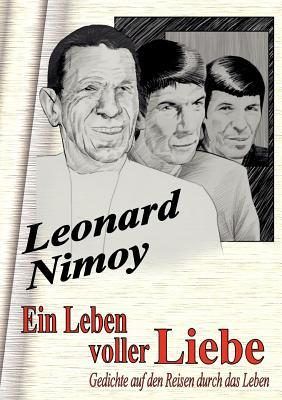 Ein Leben Voller Liebe: Gedichte Auf Den Reisen Durch Das Leben - Nimoy, Leonard