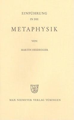 Einf?hrung in die Metaphysik - Heidegger, Martin
