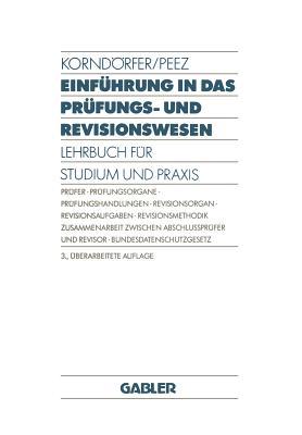 Einfuhrung in Das Prufungs- Und Revisionswesen: Lehrbuch Fur Studium Und Praxis - Korndorfer, Wolfgang