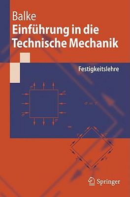 Einfuhrung in Die Technische Mechanik: Festigkeitslehre - Balke, Herbert