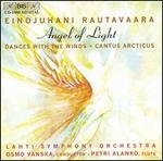 Einojuhani Rautavaara: Angel of Light; Dances with the Winds; Cantus Arcticus