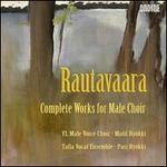 Einojuhani Rautavaara: Complete Works for Male Choir