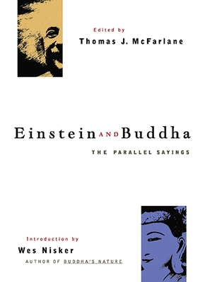 Einstein and Buddha: The Parallel Sayings - McFarlane, Thomas J (Editor), and Nisker, Wes (Introduction by)