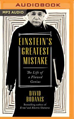 Einstein's Greatest Mistake - Bodanis, David, and Adams, James (Read by)