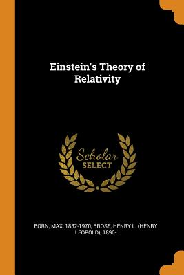 Einstein's Theory of Relativity - Born, Max, and Brose, Henry L 1890-