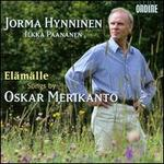 Elämälle: Songs by Oskar Merikanto
