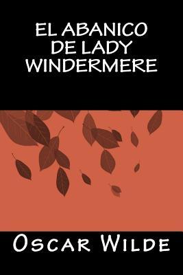 El Abanico de Lady Windermere - Wilde, Oscar