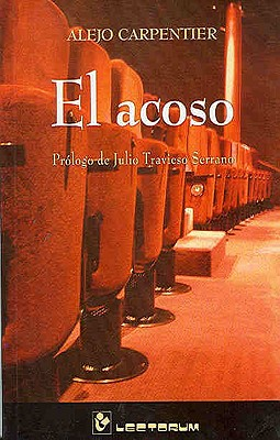 El Acoso - Carpentier, Alejo