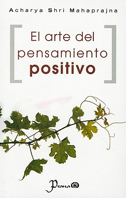 El Arte del Pensamiento Positivo - Acharya Shri Mahaprajna