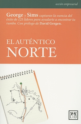 El Autentico Norte - George, Bill, and Sims, Peter, and Gergen, David (Prologue by)