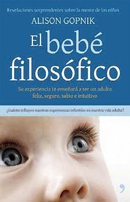 El Bebe Filosofico - Gopnik, Alison