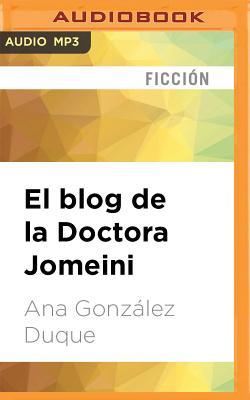 El Blog de La Doctora Jomeini - Gonzalez Duque, Ana, and Rebollo, Bea (Read by), and Montalvo, Daniel Angel (Read by)