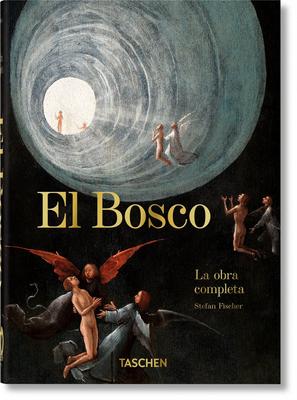 El Bosco. La Obra Completa. 40th Ed. - Fischer, Stefan, and Taschen (Editor)