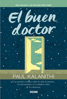 El Buen Doctor - Kalanithi, Paul
