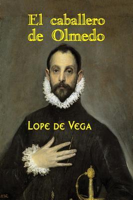 El Caballero de Olmedo - De Vega, Lope