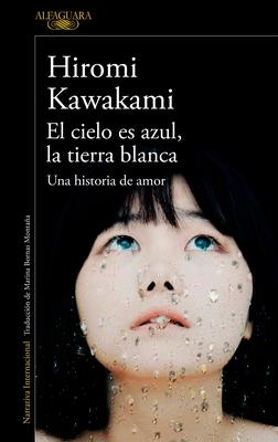 El Cielo Es Azul, La Tierra Blanca /The Briefcase Aka Strange Weather in Tokyo - Kawakami, Hiromi