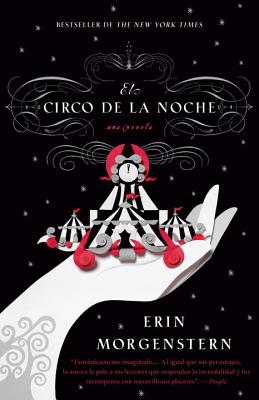 El Circo de La Noche - Morgenstern, Erin, and Trevino, Montse (Translated by)