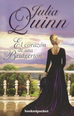 El Corazon de una Bridgerton - Quinn, Julia, and Donoso, Claudia Vinas (Translated by)