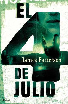 El Cuatro de Julio - Patterson, James, and Paetro, Maxine