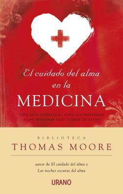 El Cuidado del Alma En La Medicina - Moore, Thomas
